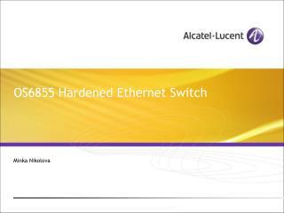 OS6855 Hardened Ethernet Switch