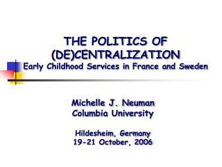 Michelle J. Neuman Columbia University Hildesheim, Germany 19-21 October, 2006