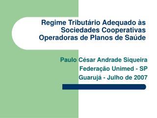Regime Tribut rio Adequado  s Sociedades Cooperativas  Operadoras de Planos de Sa de