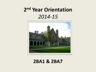 2 nd  Year Orientation  2014-15