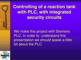 Controlling of a reaction tank with PLC, with integrated security circuits
