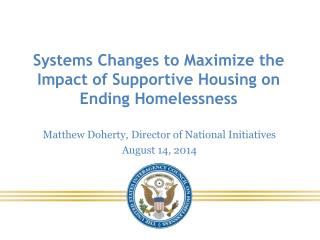 Systems Changes to Maximize  the Impact of Supportive Housing on Ending Homelessness