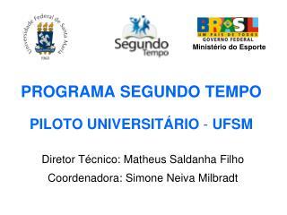 PROGRAMA SEGUNDO TEMPO PILOTO UNIVERSITÁRIO  -  UFSM