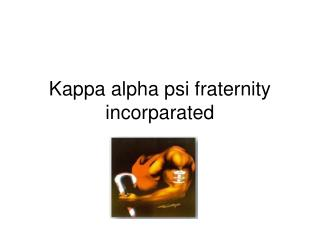 Kappa alpha psi fraternity incorparated