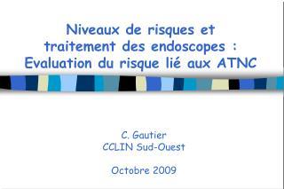 Niveaux de risques et traitement des endoscopes : Evaluation du risque lié aux ATNC