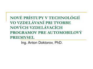 Ing. Anton Doktorov, PhD.