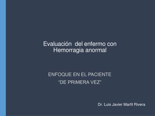 Evaluación  del enfermo con  Hemorragia anormal