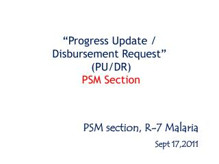 """Progress Update /  Disbursement Request""  (PU/DR)  PSM Section"