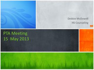 PTA Meeting  15  May 2013