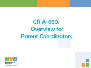 CR A-660:  Overview for  Parent  Coordinators