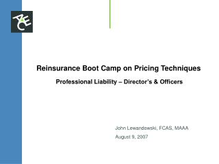 Reinsurance Boot Camp on Pricing Techniques  Professional Liability – Director's & Officers