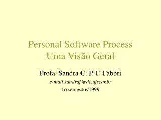 Personal Software Process Uma Visão Geral
