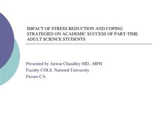 Presented by Anwar Chaudhry MD., MPH Faculty COLS. National University Fresno CA