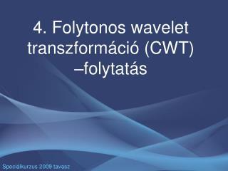 4. Folytonos wavelet transzformáció (CWT) – folytatás