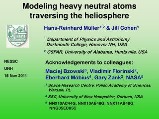 Modeling heavy neutral atoms traversing the heliosphere
