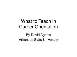 What to Teach in  Career Orientation
