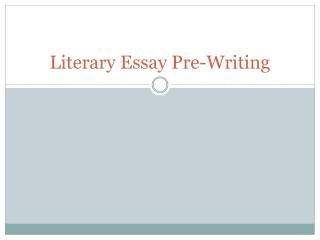 Literary  Essay Pre-Writing