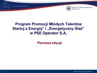 """Program Promocji Młodych Talentów Startuj z Energią"""" i """"Energetyczny Staż"""" w PSE Operator S.A."""