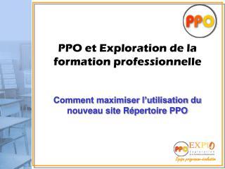 PPO et Exploration de la formation professionnelle