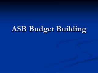ASB Budget Building