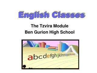 The Tzvira Module Ben Gurion High School
