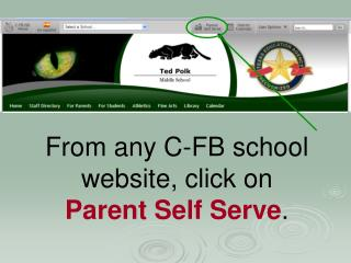 From any C-FB school website, click on  Parent Self Serve .