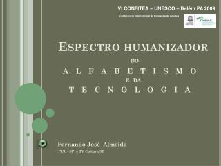Espectro  humanizador do  alfabetismo  e  da  tecnologia