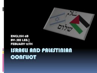 Israeli and Palestinian Conflict