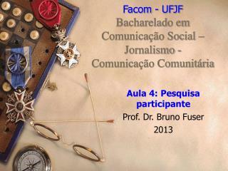 Facom - UFJF Bacharelado em Comunicação Social – Jornalismo - Comunicação Comunitária