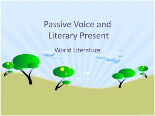 Passive Voice and  Literary Present