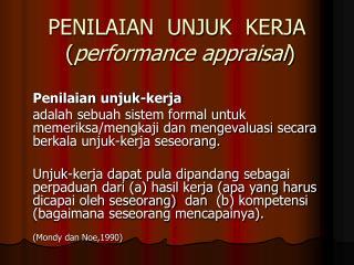 PENILAIAN  UNJUK  KERJA ( performance appraisal )