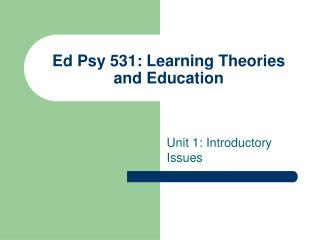 Ed Psy 531: Learning Theories and Education