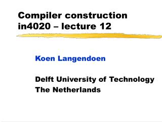Compiler construction in4020 –  lecture  1 2