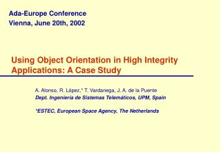 Using Object Orientation in High Integrity Applications: A Case Study
