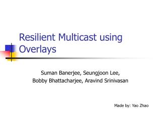 Resilient Multicast using Overlays