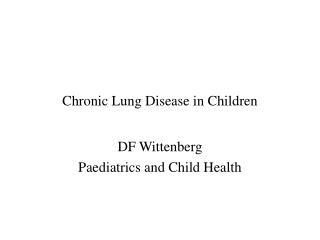 Chronic Lung Disease in Children