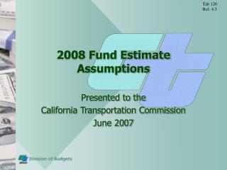 2008 Fund Estimate Assumptions