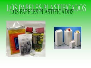 LOS PAPELES PLASTIFICADOS