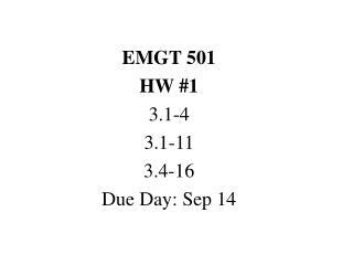 EMGT 501 HW 1 3.1-4 3.1-11 3.4-16 Due Day: Sep 14
