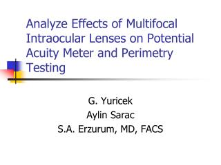 Analyze Effects of Multifocal Intraocular Lenses on Potential Acuity Meter and Perimetry Testing