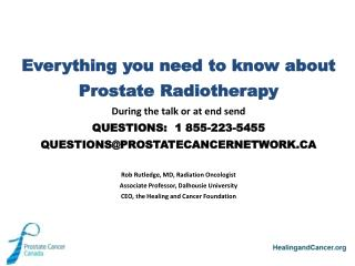 Everything you need to know about  Prostate Radiotherapy During the talk or at end send