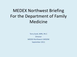 MEDEX Northwest Briefing For the Department of Family Medicine