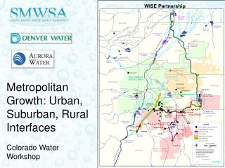 Metropolitan Growth: Urban, Suburban, Rural Interfaces Colorado Water Workshop 7/19/13