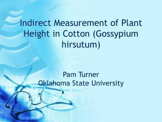 Indirect Measurement of Plant Height in Cotton (Gossypium hirsutum)