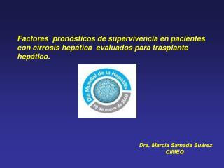 Dra. Marcia Samada Suárez                  CIMEQ