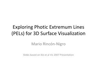 Exploring  Photic Extremum  Lines (PELs) for 3D Surface  V isualization