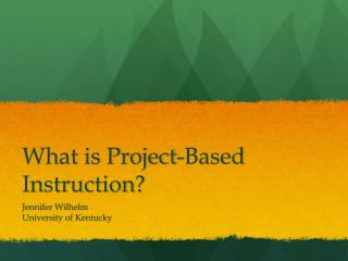 What is Project-Based Instruction?