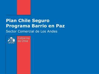 Plan Chile Seguro Programa Barrio en Paz