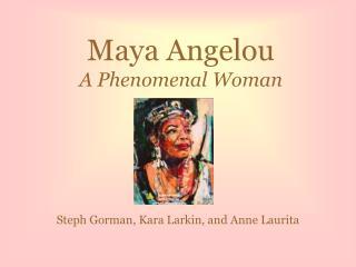 Maya Angelou A Phenomenal Woman