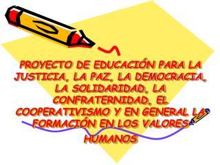 PROYECTO DE EDUCACIÓN PARA LA JUSTICIA, LA